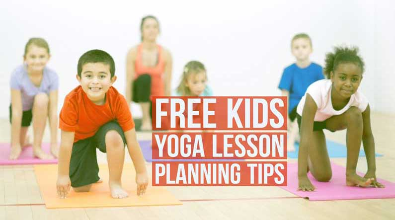 Free Kids Yoga Lesson Planning Tips