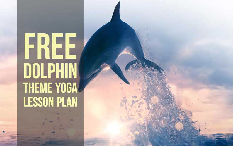 Free Downloadable Yoga Lesson Plan: Dolphin Theme
