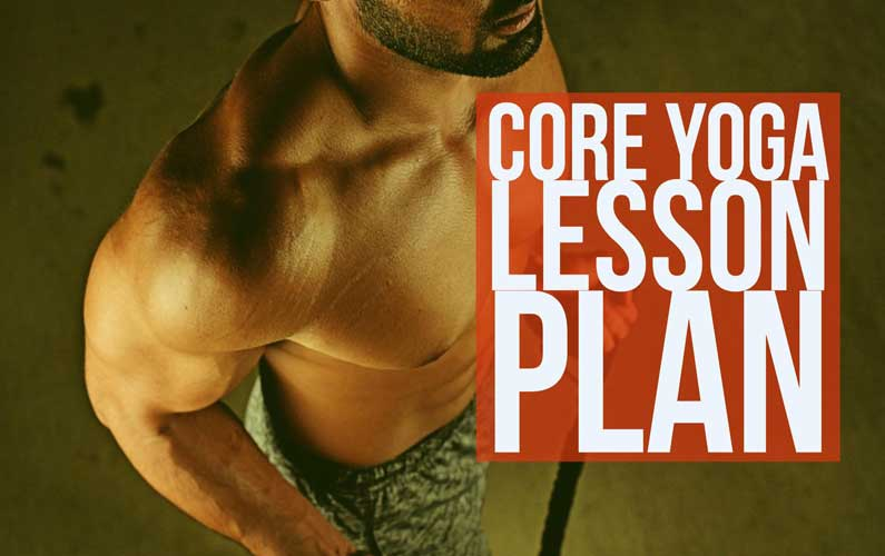 Free Core Yoga Lesson Plan Theme: 12 Weeks To Sculpt A 6 Pack (2 of 3)