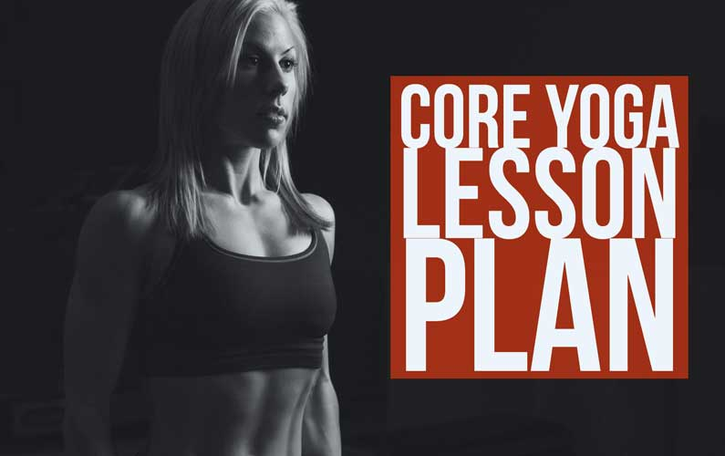 Free Core Yoga Lesson Plan Theme: 12 Weeks To Sculpt A 6 Pack (1 of 3)