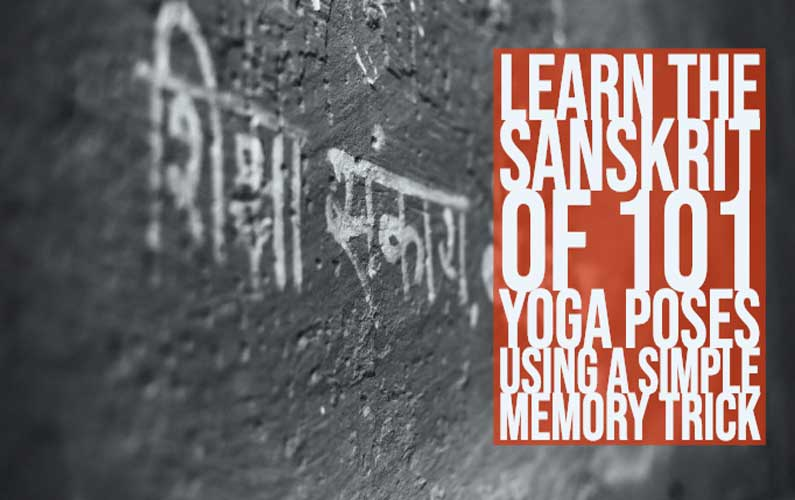 Learn The Sanskrit Of 101 Yoga Poses In 101 Minutes