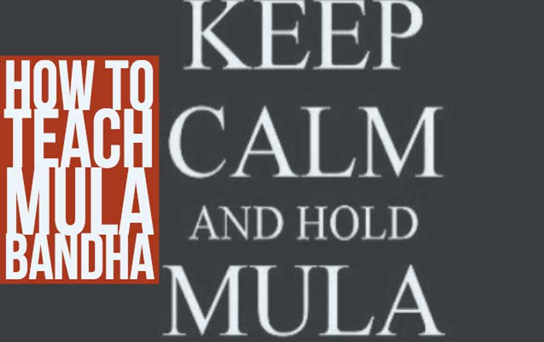 How To Teach Mula Bandha