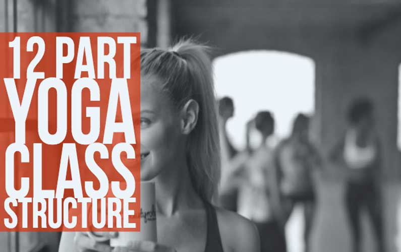 12 Part Yoga Class Structure