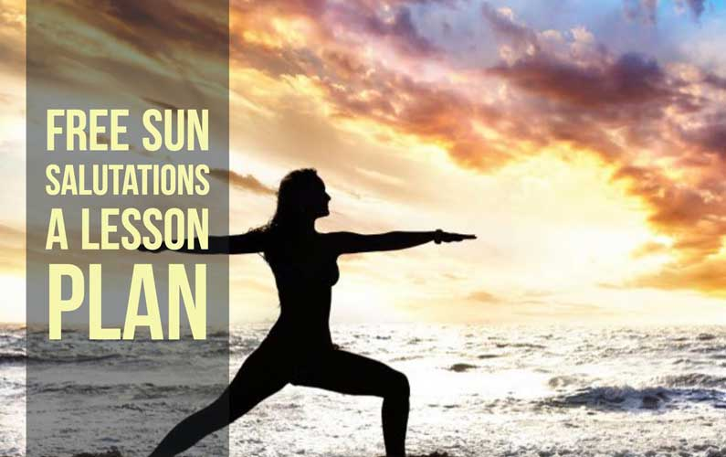 Free Downloadable Yoga Lesson Plan: Sun Salutations A