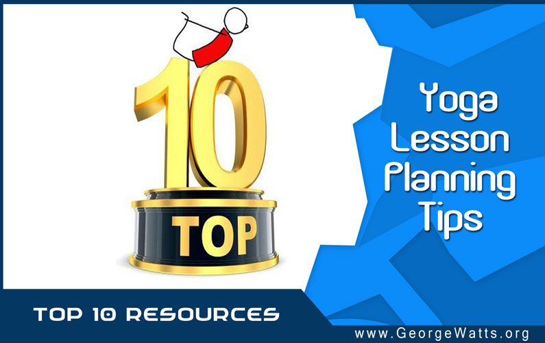 10 Yoga Lesson Planning Tips & Templates
