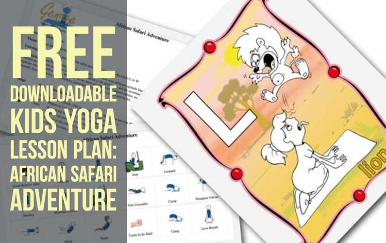 Free Downloadable Kids Yoga Lesson Plan Bundle: Magical African Safari Adventure