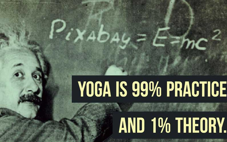 Yoga Quote: Yoga Is One Percent Theory