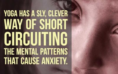 Yoga Quote: A Sly Way Of Short Circuiting Anxiety