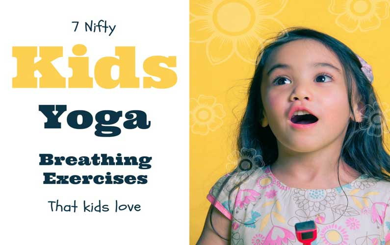 7 Downloadable Kids Yoga Breathing Exercises