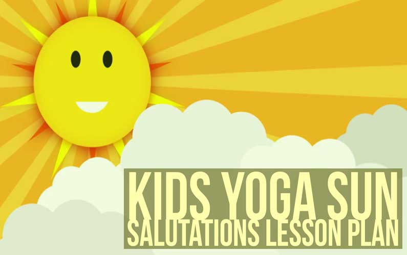 Free Downloadable Kids Sun Salutations C Yoga Lesson Plan