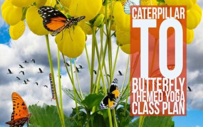 Free Downloadable Caterpillar To Butterfly Themed Yoga Class Plan (PDF)