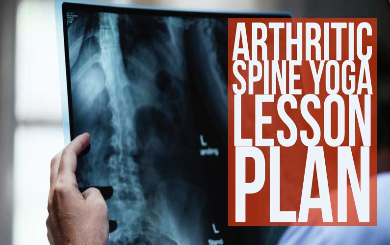 Free Yoga Therapy Lesson Plan: Arthritic Spine Yoga Lesson Plan
