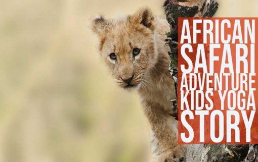 African Safari Kids Yoga Story