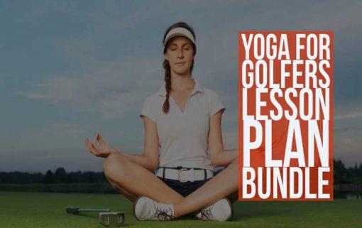 Yoga For Golfers Lesson Plan Bundle