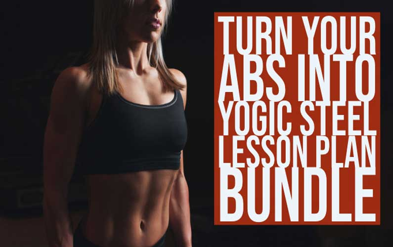 Yogic Steel Abs Lesson Plan Bundle