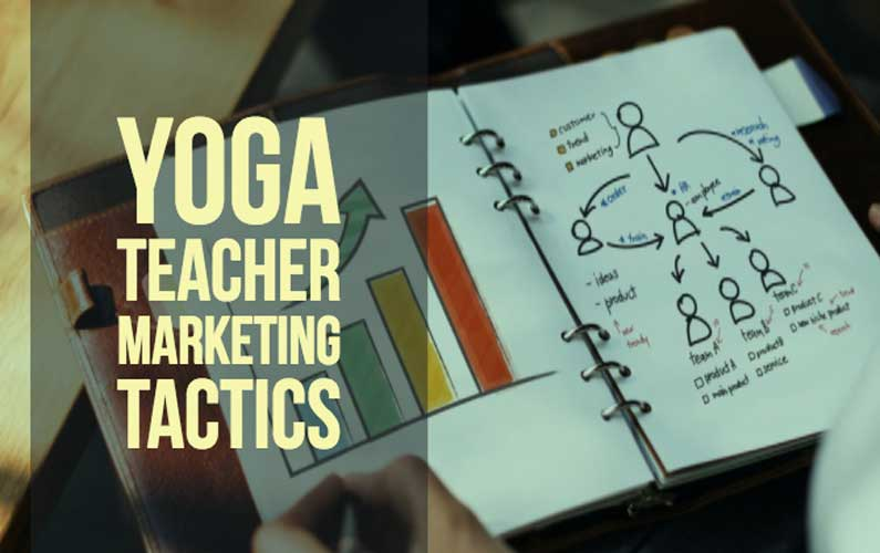 Yoga Teacher Marketing Tactics