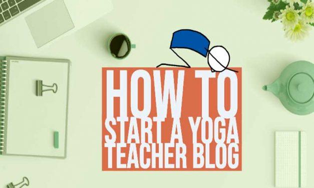 How To Start A Yoga Teacher Blog