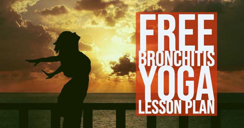 Free Bronchitis Yoga Lesson Plan: Yoga Therapy