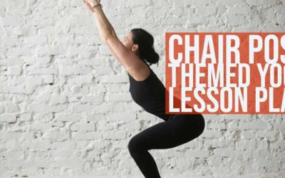 Chair Pose Utkatasana Themed Yoga Lesson Plan: Free Download